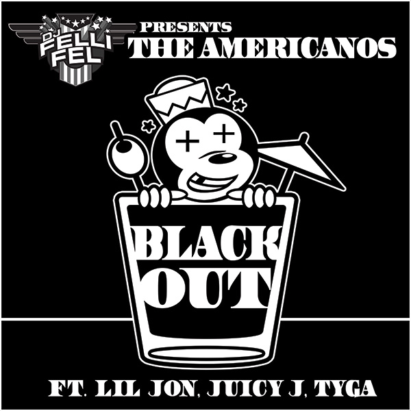 DJ Felli Fel Presents The Americanos ft. Lil Jon, Juicy J, & Tyga - Blackou
