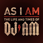 """DJ AM """"As I Am"""" documentary and mixes"""