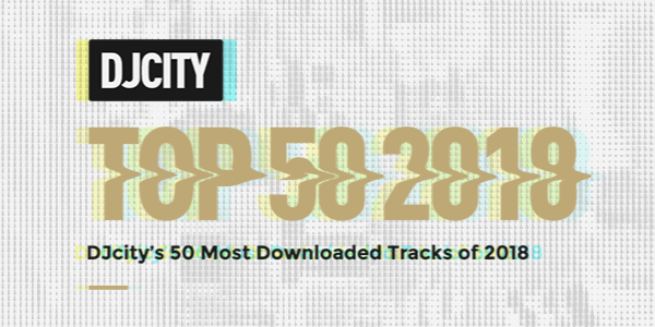 DJcity's 50 Most Downloaded Tracks of 2018
